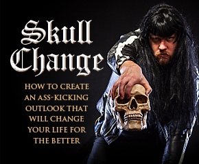 Skull Change: How to Create an Ass-Kicking Outlook That Will Change Your Life for the Better